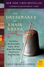 P. S.: The Dressmaker of Khair Khana : Five Sisters, One Remarkable Family, and the Woman Who Risked Everything to Keep Them Safe by Gayle Tzemach Lemmon (2012, Paperback)