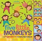Five Little Monkeys: A Fingers & Toes Nursery Rhyme Book by Natalie Marshall (Board book, 2015)