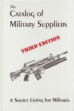 CATALOG OF MILITARY SUPPLIERS: A Source Listing for Militaria, 3rd Ed 1999 NEW