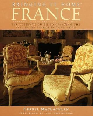 Bringing It Home The Ultimate Guide to Creating the Feeling of France in Your Home France