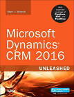 Microsoft Dynamics CRM 2015 Unleashed: With Expanded Coverage of Parature, ADX and FieldOne by Marc J. Wolenik (Paperback, 2016)