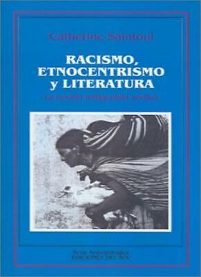 La novela indigenista andina. Racismo, etnocentrismo y literatura - Catherine Saintoul