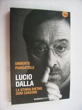 LUCIO DALLA - LA STORIA DIETRO OGNI CANZONE - LIBRO NUOVO 2013