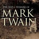The Wit and Wisdom of Mark Twain by Mark Twain (Paperback, 2013)