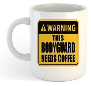 Warning-Esta-Bodyguard-Necesita-Cafe-Blanco-Taza-Regalo-Trabajo-Regalo