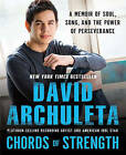 Chords of Strength: A Memoir of Soul, Song and the Power of Perseverance by David Archuleta (Paperback / softback, 2011)