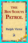 The Boy Scouts Patrol by Ralph Victor (Paperback / softback, 2006)