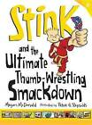 Stink and the Ultimate Thumb-Wrestling Smackdown by Megan McDonald (Hardback, 2013)