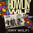 Cry Wilf! von Howlin' Wilf & The Vee-Jays (2006)