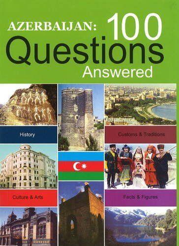 Azerbaijan - 100 Questions Answered,Taleh Bagiyev,Taleh Heydarov,Jeyhun Novruzo