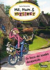 En Busca del Hombre Desaparecido (Me, Mum & Mystery 2) (Spanish Edition)