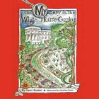 Mystery in The White House Garden 9781456803032 by Dr Carol Kasser Paperback