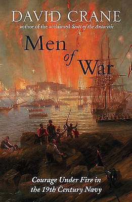 1 of 1 - Crane, David, Men of War: The Changing Face of Heroism in the 19th Century Navy,