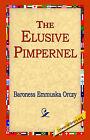 The Elusive Pimpernel by Baroness Emmuska Orczy, Baroness (Hardback, 2005)