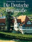 Die deutsche Weinstraße von Thomas Deutschle (2010, Kunststoffeinband)