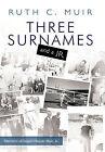 Three Surnames and a Jr.: Memoirs of Logan Napier Muir Jr. by Ruth C. Muir (Hardback, 2010)