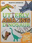 Utterly Amazing Dinosaur von Dustin Dk Growick (2016, Gebundene Ausgabe)