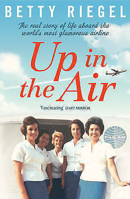 1 of 1 - Very Good, Up in the Air: The real story of life aboard the world's most glamoro