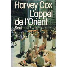 L'APPEL DE L'ORIENTder Harvey COX Boudhisme Orientalisme DHARMA SANGHA GURU 1979
