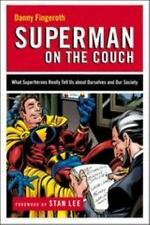 Superman on the Couch: What Superheroes Really Tell Us About Ourselves and Our S