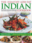Healthy Low Fat Indian Cooking: The Ultimate Collection of 160 Authentic Indian Dishes Adapted for Low-Fat Diets by Manisha Kanani, Shehzad Husain (Hardback, 2013)
