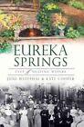Eureka Springs: City of Healing Waters by June Westphal, Kate Cooper (Paperback / softback, 2012)