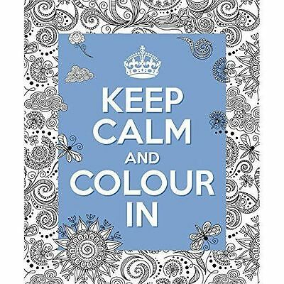 Keep Calm And Colour In Colouring Books Excellent Books Mon0000115902 9781785994531 Ebay