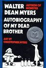 Autobiography of My Dead Brother by Walter Dean Myers (Hardback, 2006)