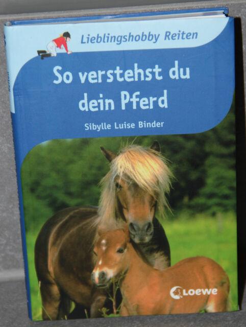 Lieblingshobby Reiten So verstehst du dein Pferd LOEWE Sibylle Luise Binder