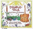 Double-Talk: Word Sense & Nonsense by Zora Aiken, David Aiken (Hardback, 2012)