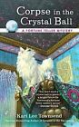 Corpse in the Crystal Ball by Kari Lee Townsend (Paperback / softback)