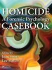 Homicide: A Forensic Psychology Casebook by Taylor & Francis Inc (Hardback, 2016)