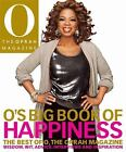 O's Big Book of Happiness : The Best of O, the Oprah Magazine - Wisdom, Wit, Advice, Interviews and Inspiration by Oxmoor House Staff and Oprah Magazine Editors (2008, Hardcover)