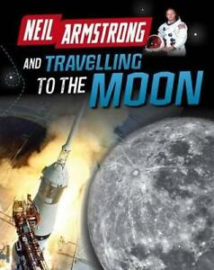 Neil Armstrong and Getting to the Moon Infosearch Adventures in Space by Hubb - Leicester, United Kingdom - Neil Armstrong and Getting to the Moon Infosearch Adventures in Space by Hubb - Leicester, United Kingdom