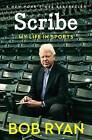 Scribe: My Life in Sports by Bob Ryan (Hardback, 2014)