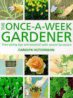 The Once-a-week Gardener: Time-saving Tips and Essential Tasks Season-by-season by Carolyn Hutchinson (Hardback, 1999)