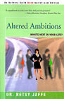 Altered Ambitions: What's Next in Your Life? by Dr Betsy Jaffe (Paperback / softback, 2000)