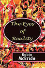 The Eyes of Reality by Robin McBride (Paperback / softback, 2010)