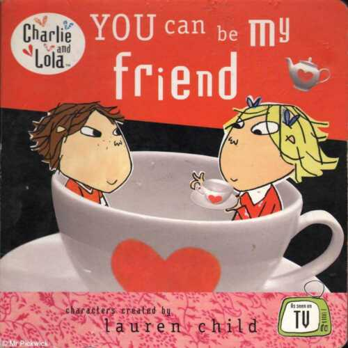 1 of 1 - Lauren Child CHARLIE AND LOLA: YOU CAN BE MY FRIEND 1st Ed. HC Book
