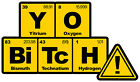 YO BITCH BREAKING BAD DECAL 160MM BY 90MM GLOSS LAMINATED