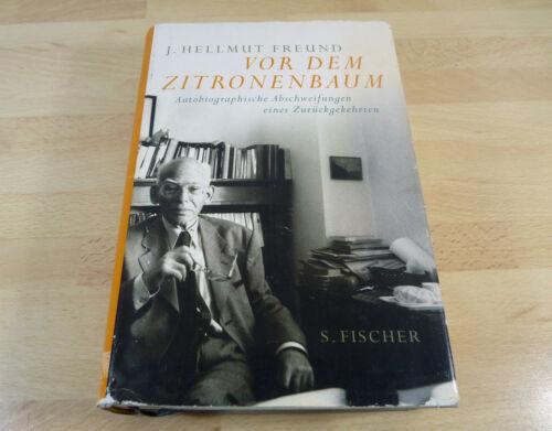 1 von 1 - J. Hellmut Freund: Vor dem Zitronenbaum - Autobiografische Abschweifungen