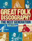 The Great Folk Discography: The Next Generation: v. 2 by Martin C. Strong (Paperback, 2011)