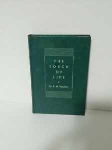 The Torch of Life by Dr F M Rossiter 1939 3rd Edition 1st Printing w/addendum