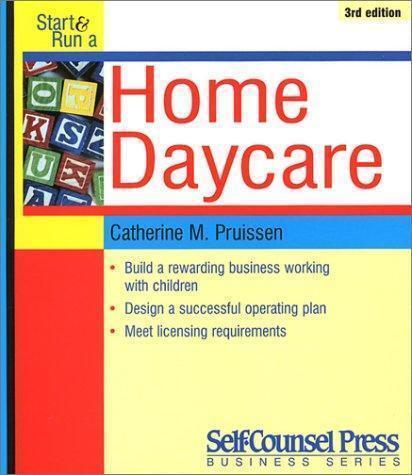 Start and Run a Home Daycare (Start & Run a...)