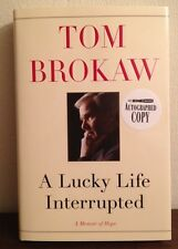 Rare Signed A Lucky Life Interrupted by Tom Brokaw (2015, Hardcover) 1st Ed/Prt