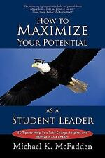 How to Maximize Your Potential as a Student Leader : 50 Tips to Help You Take...
