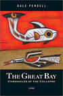The Great Bay: Chronicles of the Collapse by Dale Pendell (Paperback, 2010)