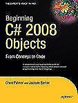 Beginning C# 2008 Objects: From Concept to Code Expert's Voice in .NET
