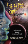 The Astral Explorer by Nadine May (Paperback, 2008)