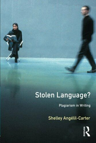 Stolen Language?: Plagiarism in Writing by Angelil-Carter, Shelley New,, - Angelil-Carter, Shelley
